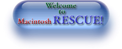 Welcome to Macintosh RESCUE!